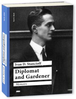 Diplomat and Gardener, Ivav D. Stancioff